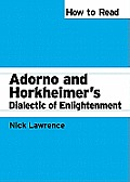 How to Read Adorno and Horkheimer's Dialectic of Enlightenment (How to Read Theory)