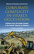 Corporate Complicity in Israel's Occupation: Evidence from the London Session of the Russell Tribunal on Palestine Cover