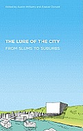 The Lure of the City: From Slums to Suburbs