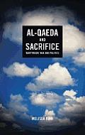 Al-Qaeda and Sacrifice: Martyrdom, War and Politics