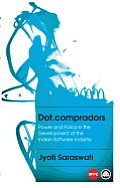 Dot.Compradors: Power and Policy in the Development of the Indian Software Industry