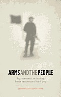 Arms and the People: Popular Movements and the Military from the Paris Commune to the Arab Spring