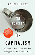 The Poverty of Capitalism: Economic Meltdown and the Struggle for What Comes Next