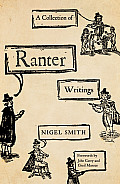 A Collection of Ranter Writings: Spiritual Liberty and Sexual Freedom in the English Revolution
