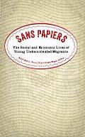Sans Papiers: The Social and Economic Lives of Undocumented Migrants