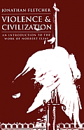 Violence & Civilization An Introduction To Th