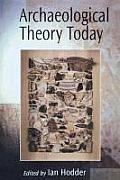 Archaeological Theory Today (01 - Old Edition)