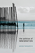 The Politics of Immigration: Contradictions of the Liberal State