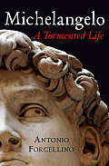 Michelangelo A Tormented Life