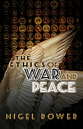 The Ethics of War and Peace: Cosmopolitan and Other Perspectives