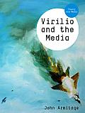 Virilio and the Media (TM - Theory and Media)