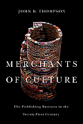 Merchants of Culture The Publishing Business in the Twenty First Century