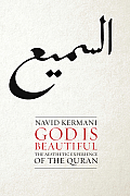 God Is Beautiful: The Aesthetic Experience of the Quran