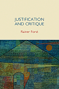 Justification and Critique: Towards a Critical Theory of Politics