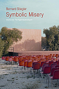 Symbolic Misery, Volume 1: The Hyper-Industrial Epoch