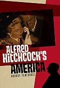 Alfred Hitchcock's America (Pals-Polity America Through the Lens)