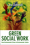 Green Social Work From Environmental Crises To Environmental Justice