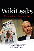Wikileaks: News in the Networked Era