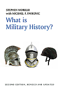 What Is Military History? (2ND 12 Edition)