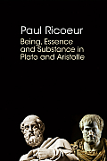 Being, Essence & Substance In Plato & Aristotle by Paul Ricoeur