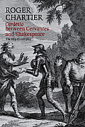Cardenio Between Cervantes and Shakespeare: The Story of a Lost Play