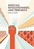 Radicals Revolutionaries & Terrorists
