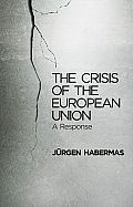 The Crisis of the European Union: A Response