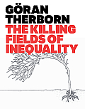 Killing Fields of Inequality