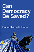 Can Democracy Be Saved Participation Deliberation & Social Movements
