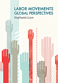 Labor Movements: Global Perspectives