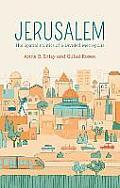 Jerusalem The Spatial Politics Of A Divided Metropolis