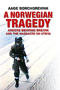 A Norwegian Tragedy: Anders Behring Breivik and the Massacre on Utya