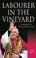 Labourer in the Vineyard: A Portrait of Pope Benedict XVI