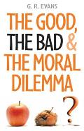The Good, the Bad & the Moral Dilemma
