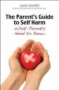 The Parent's Guide to Self Harm: What Parents Need to Know
