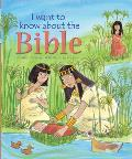 I Want to Know about the Bible (I Want to Know about)