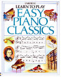 Learn to Play Easy Piano Classics (Learn to Play)