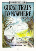 Ghost Train to Nowhere (Spine Chillers)
