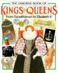 The Usborne Book of Kings & Queens: From Tutankhamun to Elizabeth II
