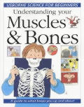 Understanding Your Muscles and Bones: A Guide to What Keeps You Up and about (Usborne Science for Beginners)