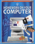 Homework on Your Computer (Usborne Computer Guides)