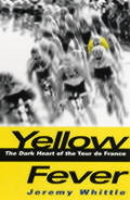 Yellow Fever the Dark Heart of the Tour