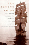 Famine Ships The Irish Exodus To America