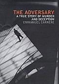 Adversary A True Story Of Murder & Deception