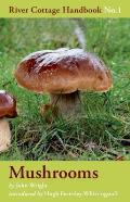 River Cottage Handbooks #01: Mushrooms