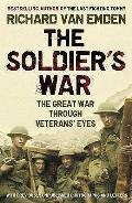 Soldier's War: the Great War Through Veterans' Eyes