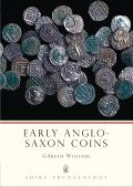 Early Anglo-Saxon Coins (Shire Archaeology) Cover
