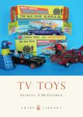 TV Toys (Shire Library) Cover