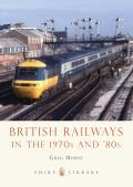 Shire Library #753: British Railways in the 1970s and '80s