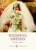 Wedding Dresses (Shire Library)